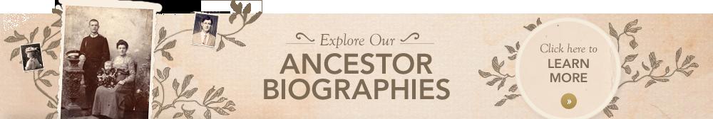 Explore Our Ancestor Biographies
