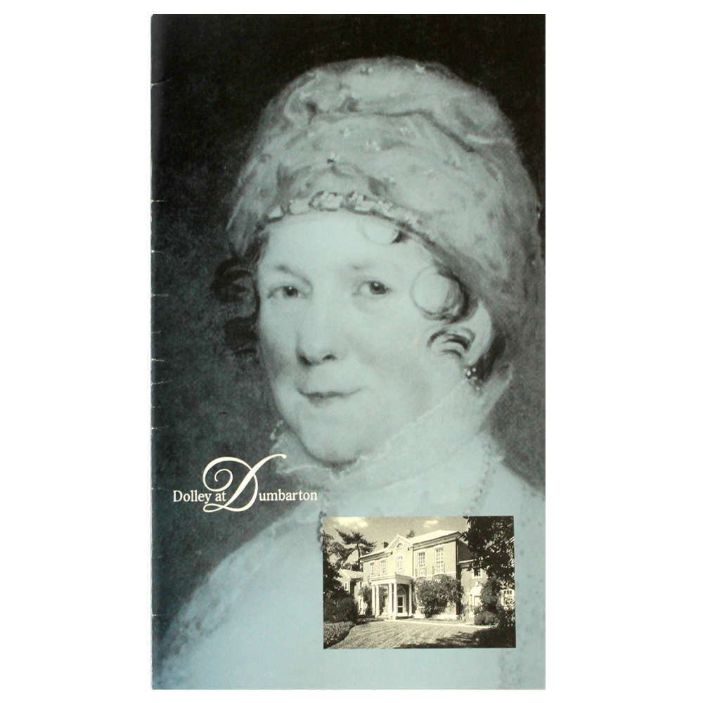 Dolley at Dumbarton Exhibition Catalogue